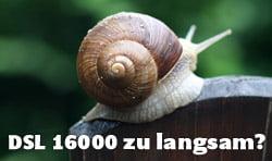 DSL 16000 zu langsam